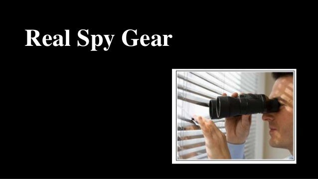 Real spy gear for real spies