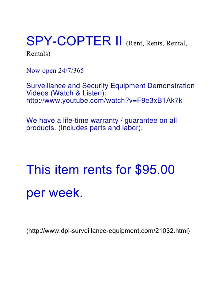 SPY-COPTER II (Rent, Rents, Rental,Rentals)Now open 24/7/365Surveillance and Security Equipment DemonstrationVideos (Watch...