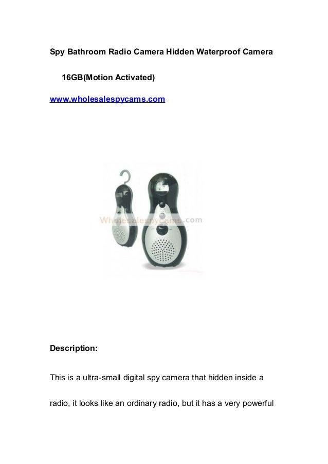 Spy Bathroom Radio Camera Hidden Waterproof Camera 16GB(Motion Activated) www.wholesalespycams.com Description: This is a ...