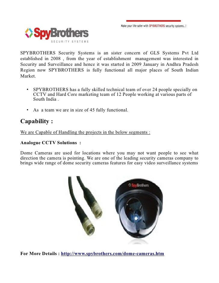 SPYBROTHERS Security Systems is an sister concern of GLS Systems Pvt Ltdestablished in 2008 , from the year of establishme...