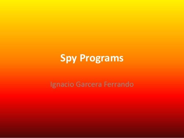 Spy Programs Ignacio Garcera Ferrando