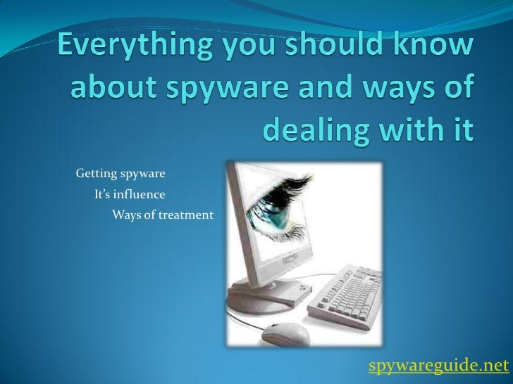 Getting spyware   It's influence      Ways of treatment                          spywareguide.net