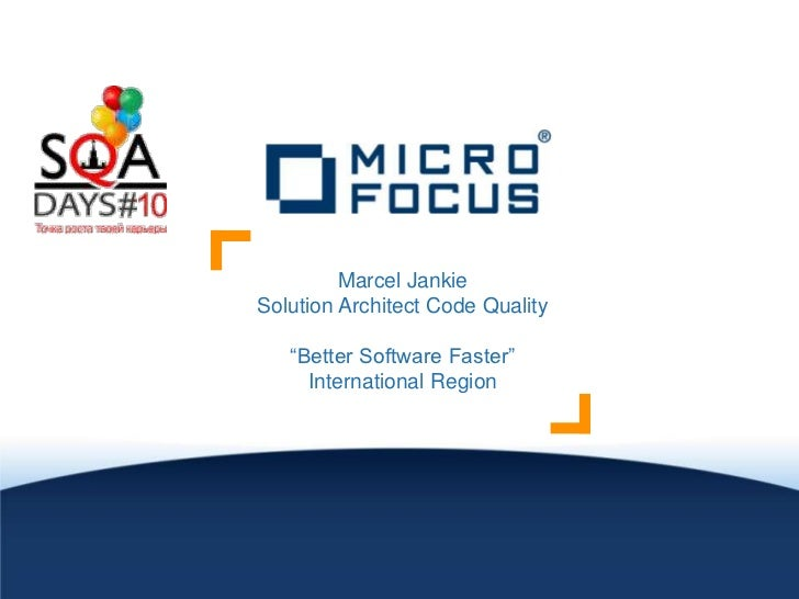 "Marcel JankieSolution Architect Code Quality   ""Better Software Faster""     International Region"