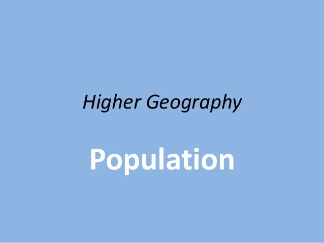 Higher GeographyPopulation