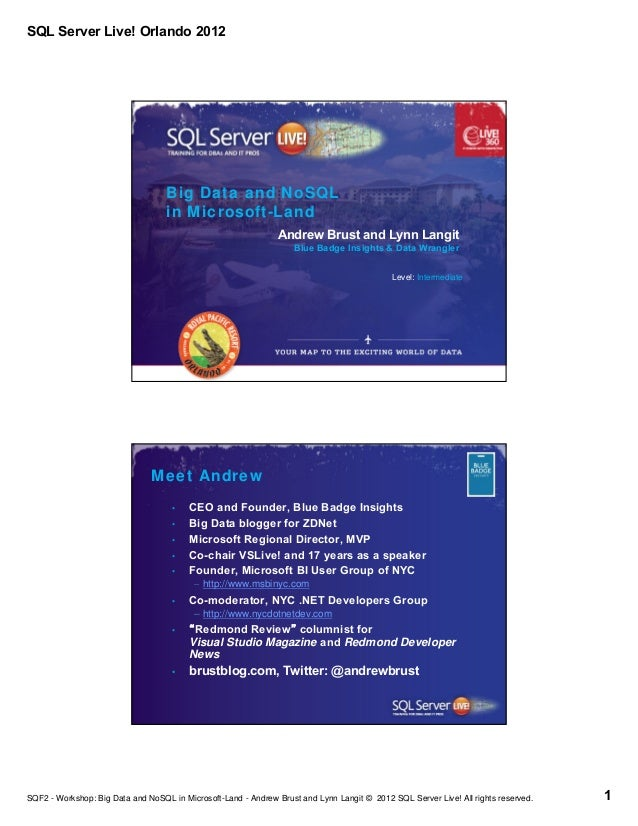 SQL Server Live! Orlando 2012                                   Big Data and NoSQL                                   in Mi...
