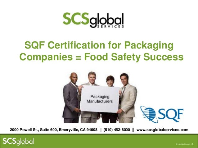 © Scientific Certification Systems | 1© SCS Global Services | 1 SQF Certification for Packaging Companies = Food Safety Su...