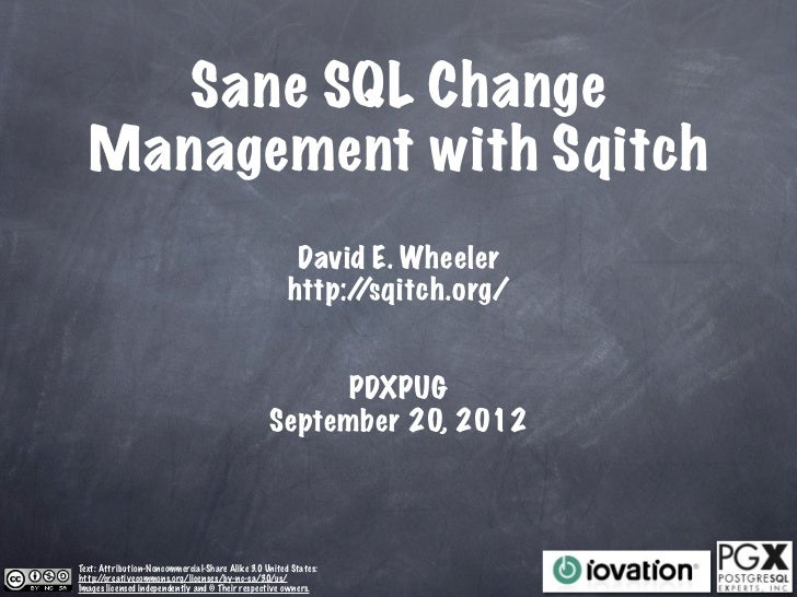 Sane SQL Change  Management with Sqitch                                                       David E. Wheeler            ...
