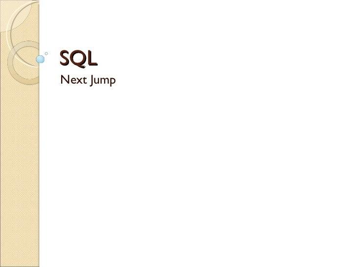 SQL  Next Jump