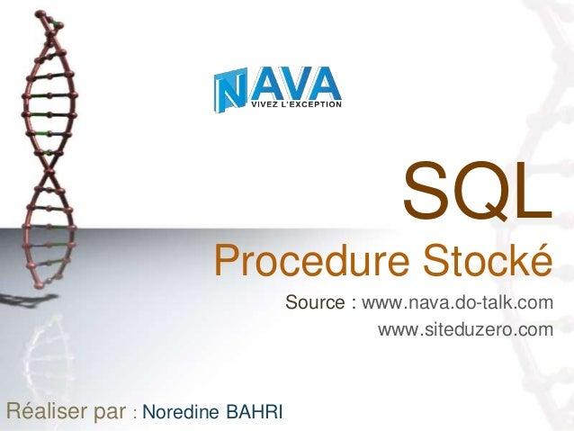 SQL                     Procedure Stocké                                Source : www.nava.do-talk.com                     ...