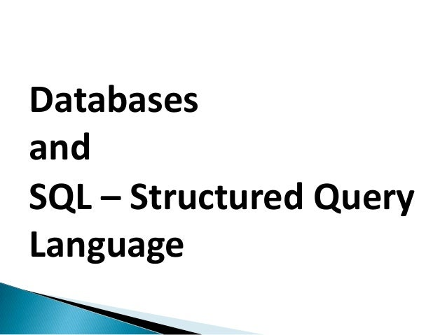Databases and SQL – Structured Query Language