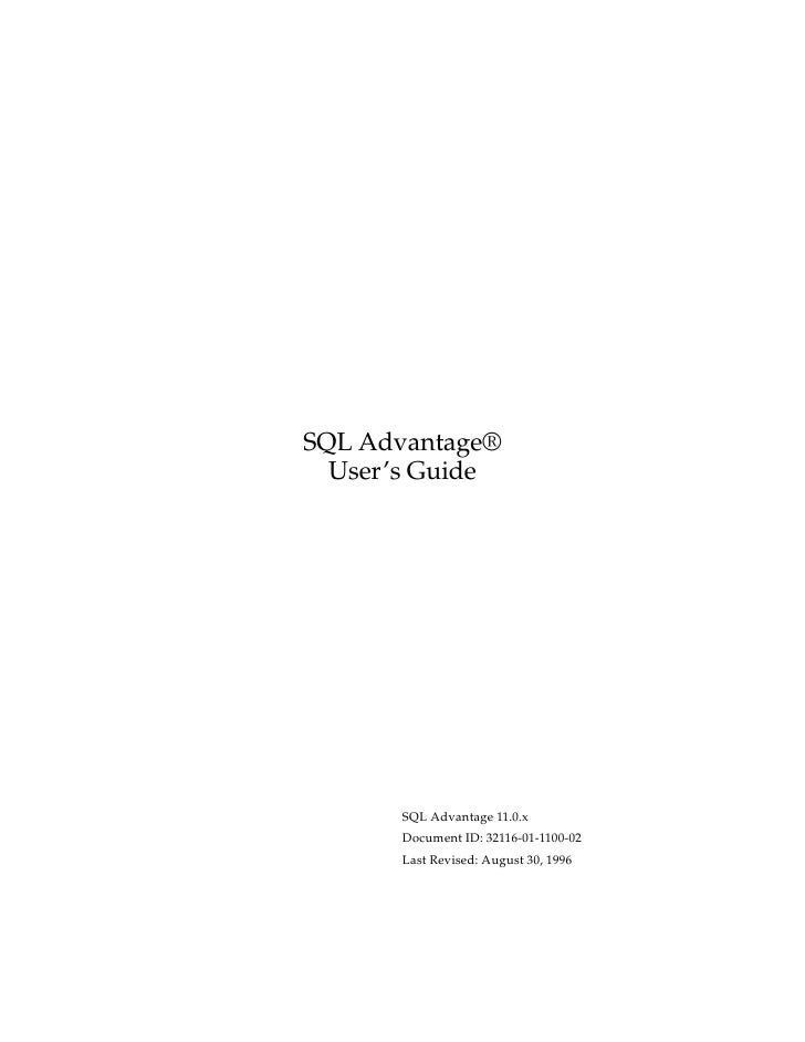 SQL Advantage®   User's Guide           SQL Advantage 11.0.x       Document ID: 32116-01-1100-02       Last Revised: Augus...