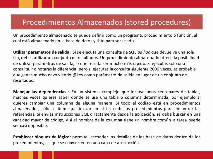 ProcedimientosAlmacenados(stored procedures)<br />Un procedimiento almacenado se puede definir como un programa, procedimi...