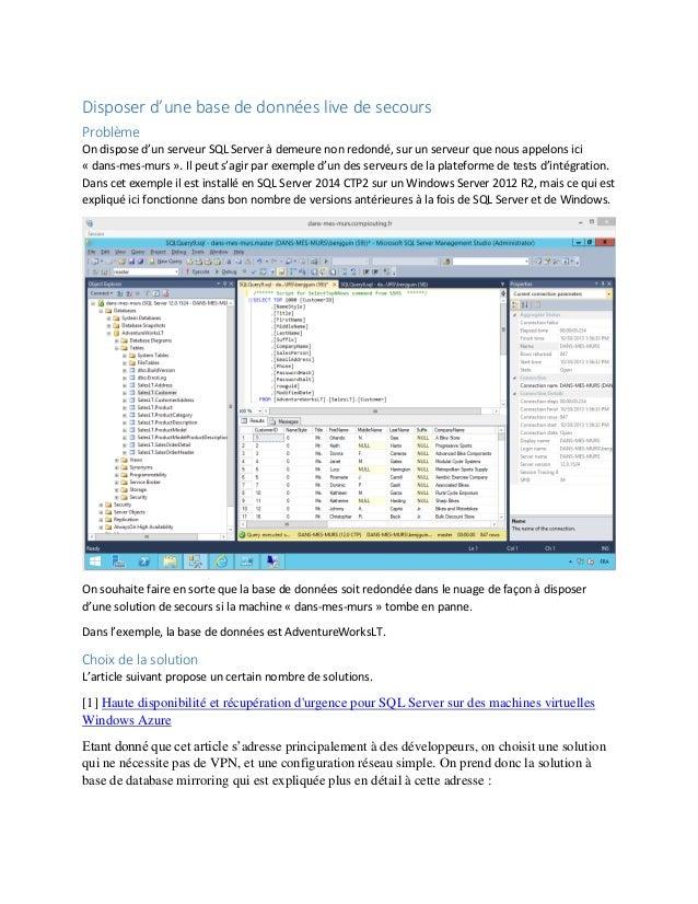 Disposer d'une base de données live de secours Problème On dispose d'un serveur SQL Server à demeure non redondé, sur un s...