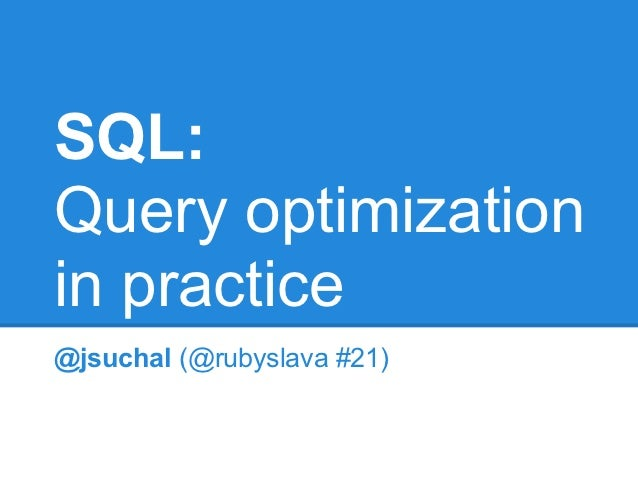 SQL: Query optimization in practice