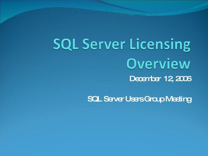 December  12, 2006 SQL Server Users Group Meeting