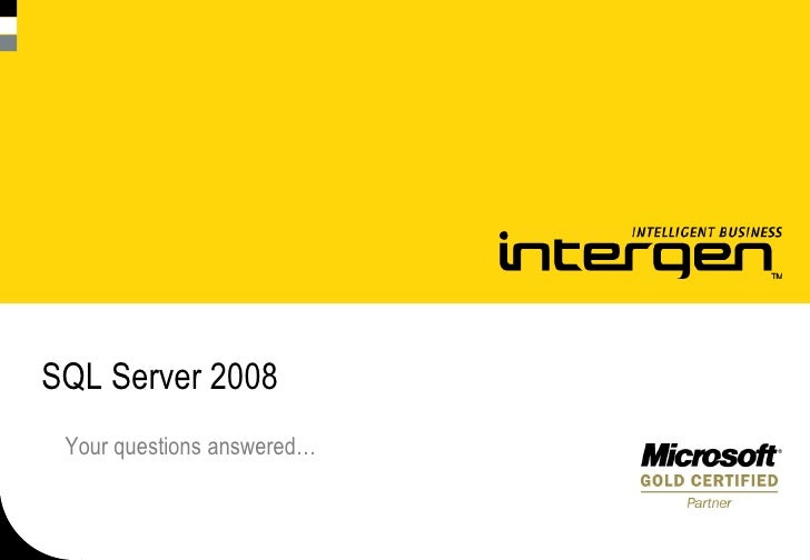 SQL Server 2008  Your questions answered…