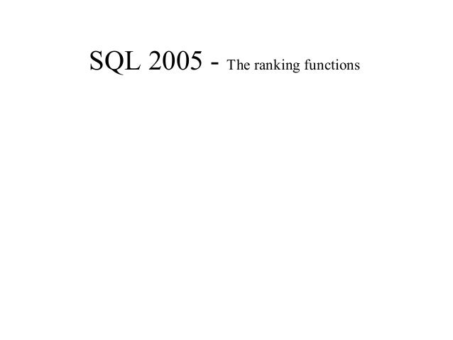 SQL 2005 - The ranking functions