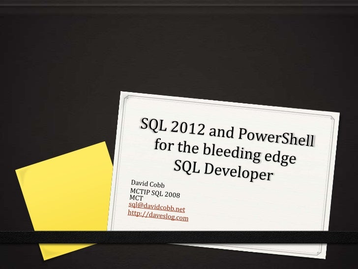 SQL 2012 and Powershell for the Bleeding Edge DBA