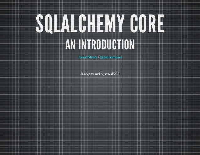 SQLAlchemy Core: An Introduction