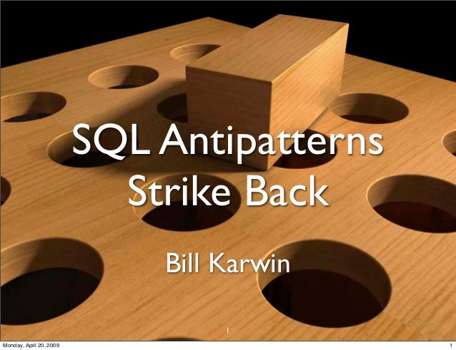 SQL Antipatterns                           Strike Back                             Bill Karwin                            ...