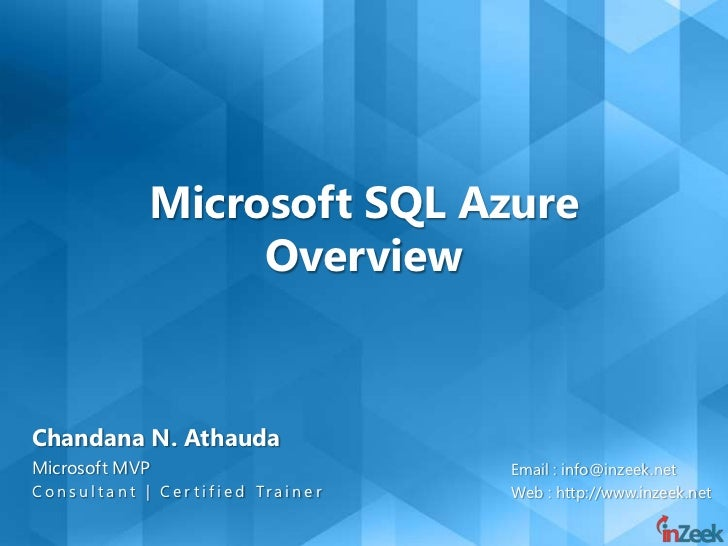 Microsoft SQL Azure                          OverviewChandana N. AthaudaMicrosoft MVP                                     ...
