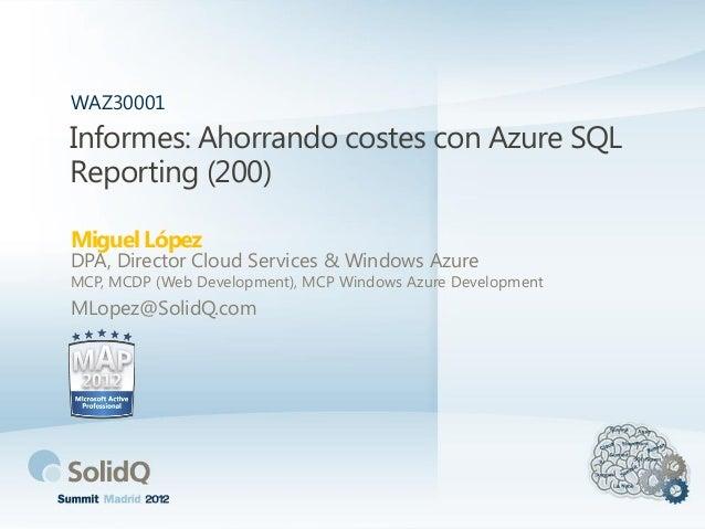 Informes: Ahorrando costes con SQL Azure Reporting