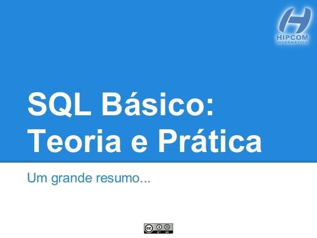 SQL Básico: Teoria e Prática Um grande resumo...