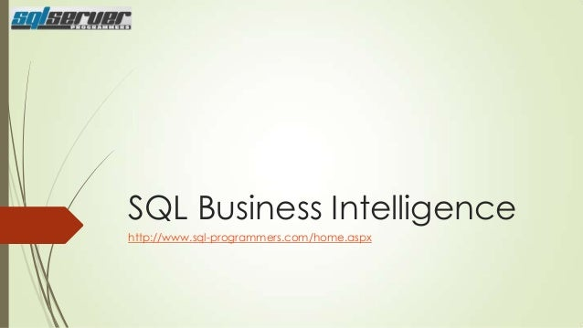SQL Business Intelligence http://www.sql-programmers.com/home.aspx