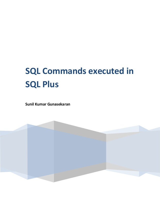 Sql commands worked out in sql plus with screen shots