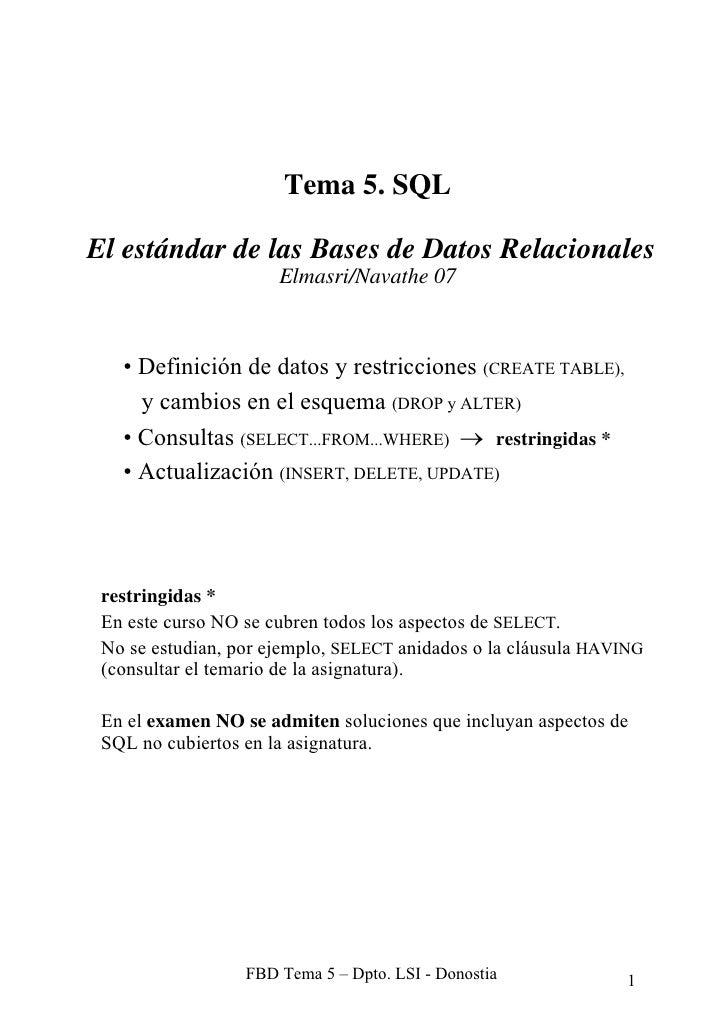 Tema 5. SQL  El estándar de las Bases de Datos Relacionales                       Elmasri/Navathe 07       • Definición de...