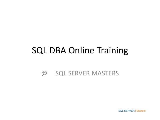 SQL DBA Online Training  @   SQL SERVER MASTERS