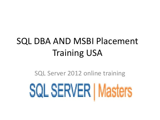 SQL DBA AND MSBI Placement Training USA SQL Server 2012 online training