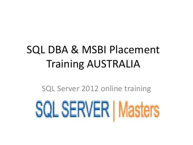 SQL DBA & MSBI Placement Training AUSTRALIA SQL Server 2012 online training