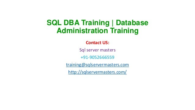 SQL DBA Training | Database Administration Training Contact US: Sql server masters +91-9052666559 training@sqlservermaster...