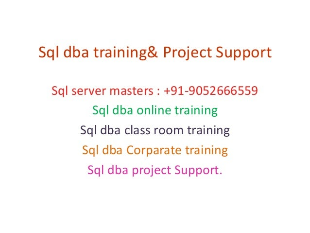 Sql dba training& project support