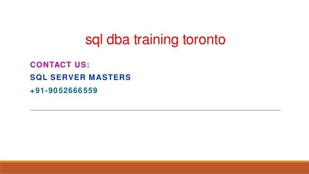 sql dba training toronto CONTACT US: SQL SERVER MASTERS +91-9052666559
