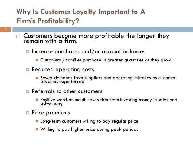 How is customer loyalty achieved and why is it usefull?