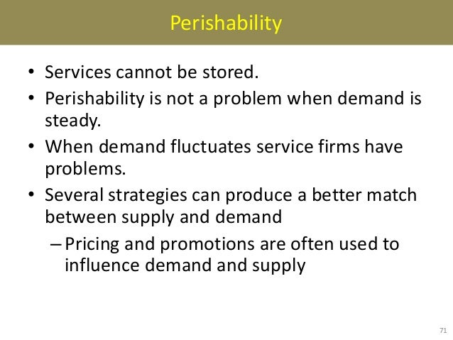 example of perishability and inseparability products services of hospitality 4 major characteristics of services and the marketing strategies available for the service organization.