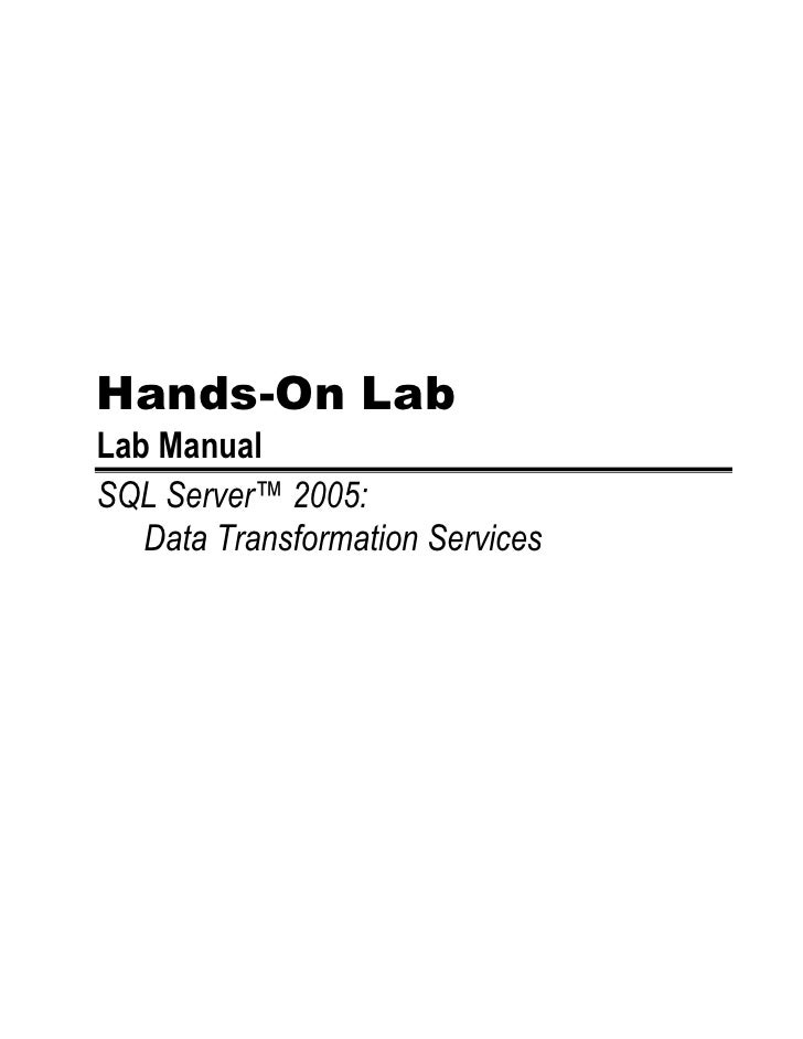 Hands-On Lab Lab Manual SQL Server™ 2005:    Data Transformation Services