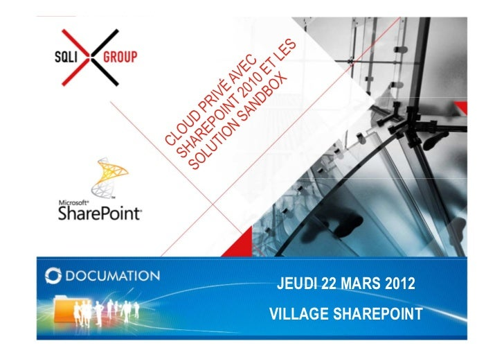 SQLI - Mise en place d'un private cloud avec SharePoint 2010 et les solutions Sandbox