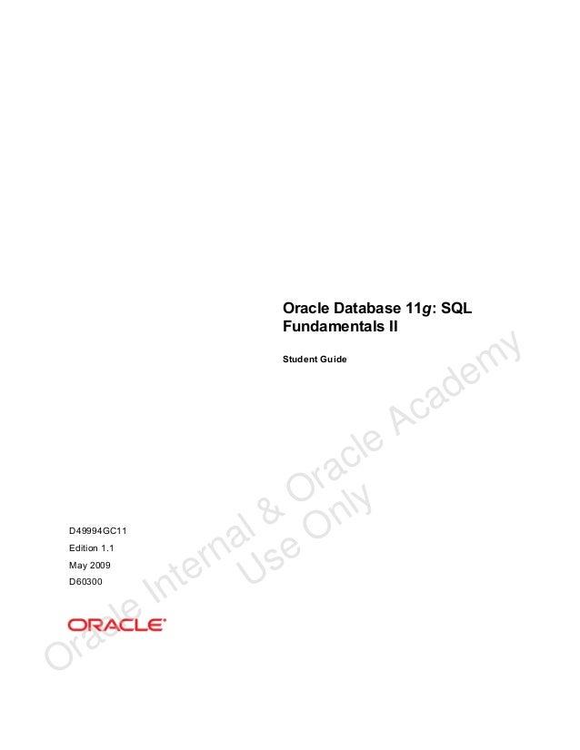 Oracle Database 11g: SQL Fundamentals II Student Guide  D49994GC11 Edition 1.1 May 2009 D60300  ra O  le c  le ac r O ly l...