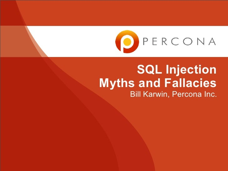Sql Injection Myths and Fallacies