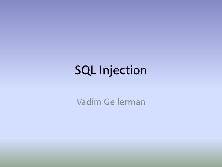 SQL Injection<br />Vadim Gellerman<br />