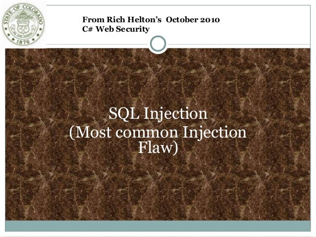 SQL Injection (Most common Injection Flaw) From Rich Helton's October 2010 C# Web Security