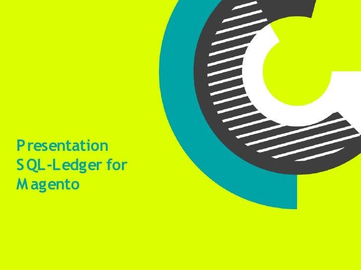 Presentation S QL-Ledger for M agento