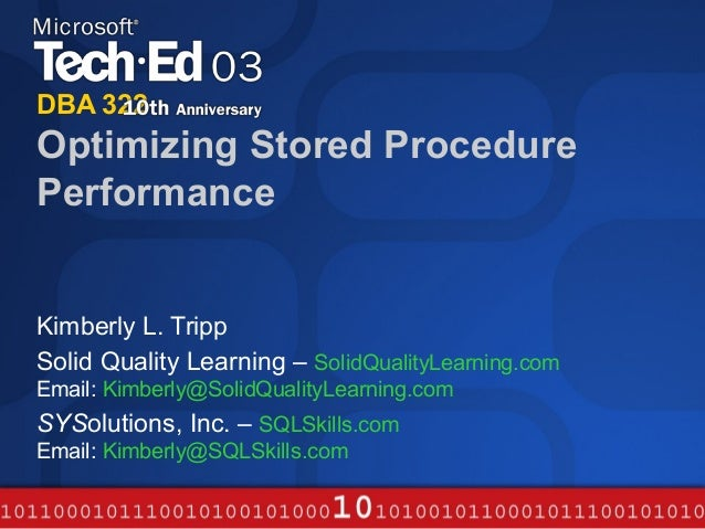 DBA 322Optimizing Stored ProcedurePerformanceKimberly L. TrippSolid Quality Learning – SolidQualityLearning.comEmail: Kimb...