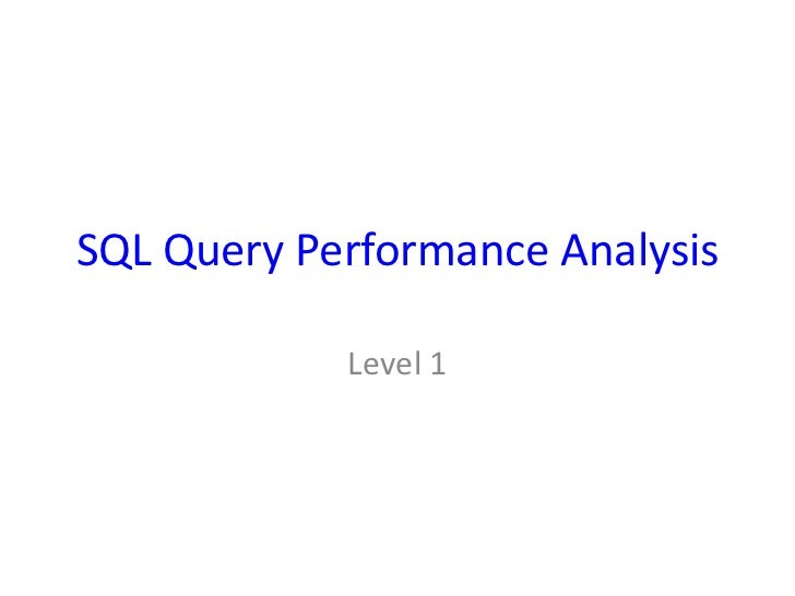 SQL Query Performance Analysis            Level 1