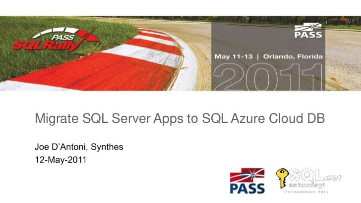 Migrate SQL Server Apps to SQL Azure Cloud DB<br />Joe D'Antoni, Synthes<br />12-May-2011<br />