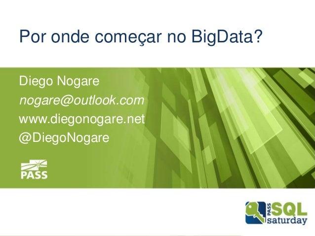 SQLSat 253 - Por Onde Começar no BigData