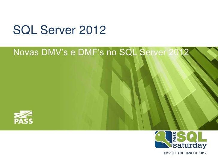SQL Server 2012Novas DMV's e DMF's no SQL Server 2012